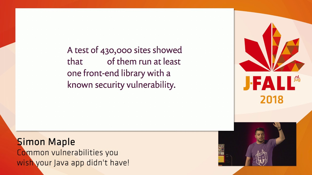 J-Fall 2018: Simon Maple - Common vulnerabilities you wish your Java app  didn't have!