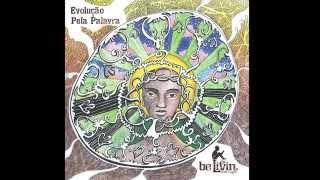 Be Livin - Evolução Pela Palavra - Álbum Completo