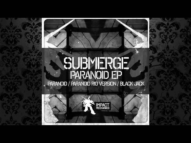 Submerge - Paranoid (Original Mix) [IMPACT MECHANICS]