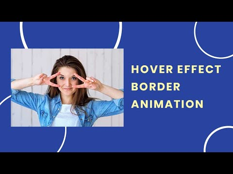Image Hover with Border Animation | CSS Image Hover Effect
