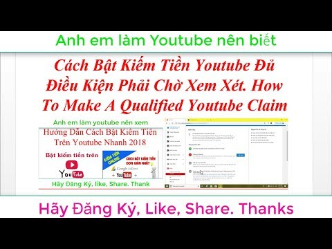 Cách Bật Kiếm Tiền Youtube Đủ Điều Kiện Phải Chờ Xem Xét. How To Make A Qualified Youtube Claim