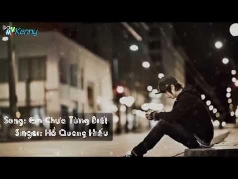 Em chưa từng biết - Hồ Quang Hiếu [MV+Lyric]