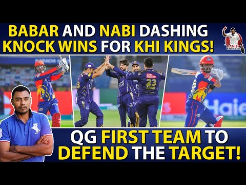 Babar and Nabi DASHING knock wins for kings! | QG first team to Defend the Target! | Danish Kaneria