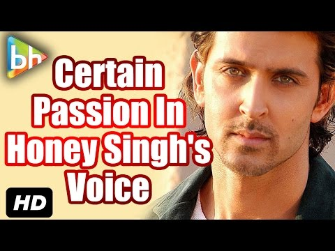 Hrithik Roshan in LOVE with Yo Yo Honey Singh's Voice | Dheere Dheere Se Song