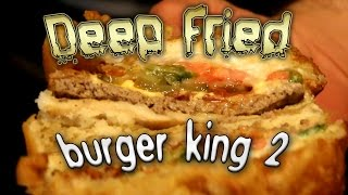 Deep Fried Burger King II: The Horror Continues