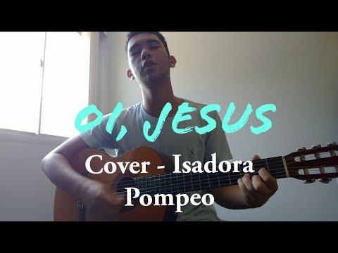 """""""Oi Jesus"""" Isadora Pompeo Cover - Pedro Aguiar"""