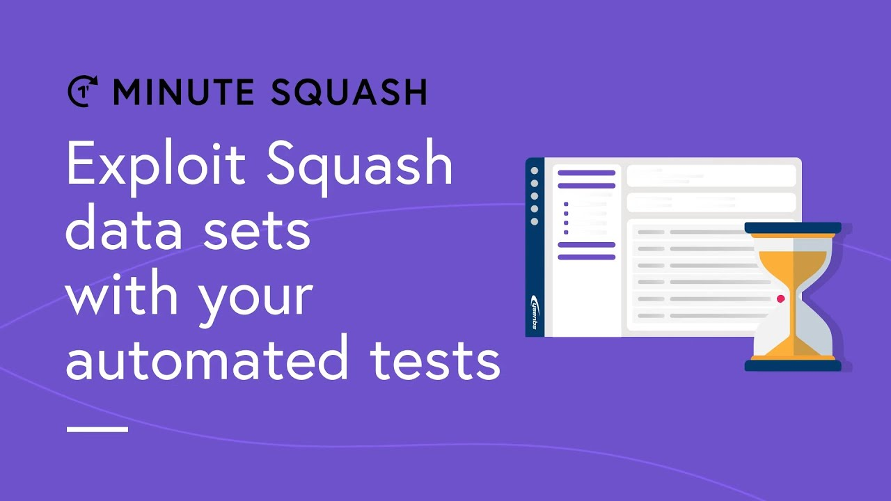 Minute Squash #20: How to exploit Squash data sets with your automated tests?