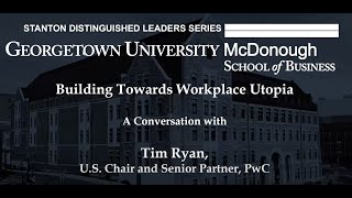 Building Towards Workplace Utopia: A Conversation with Tim Ryan, U.S. Chair and Senior Partner, PwC