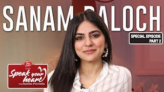 Sanam Baloch Shares Her Secrets | Speak Your Heart With Samina Peerzada | Part II