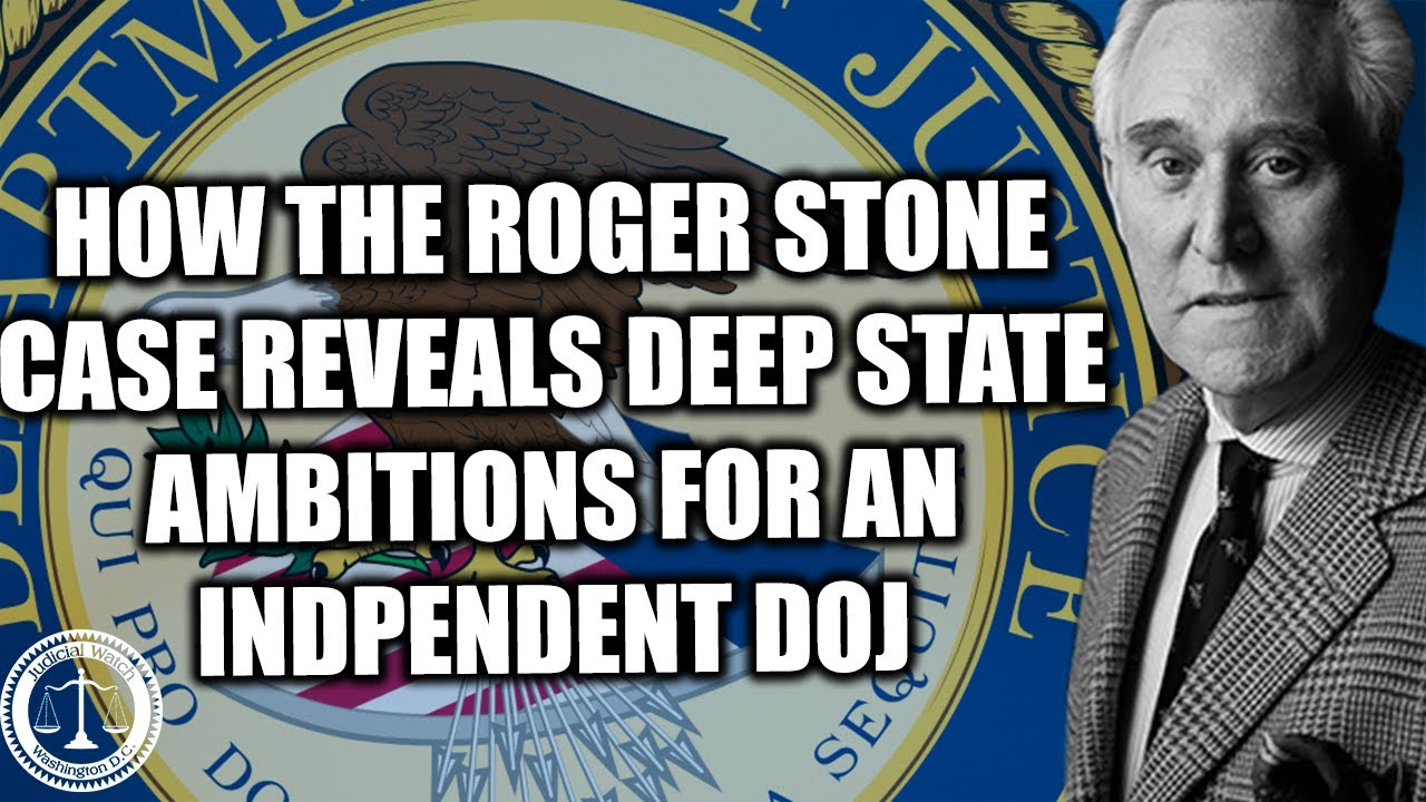 Tom Fitton: How the Roger Stone Case Reveals Deep State Ambitions for an Independent DOJ!
