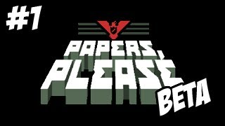 Papers, Please (BETA) - The Basics - #1