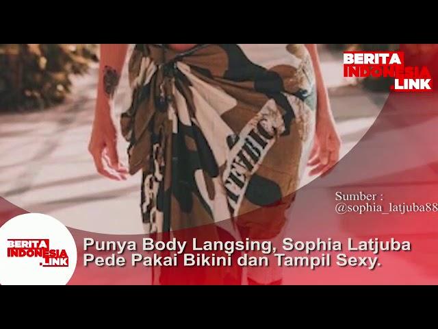 Punya Body langsing, Sophia Latjuba  pede pakai Bikini dan tampil sexy.