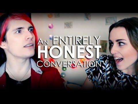 An entirely honest conversation.