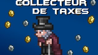 [TUTO] Terraria | PC - Obtenir le Collecteur de Taxes/Tax Collector
