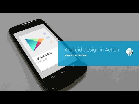 Android Design in Action: Google Play Redesign