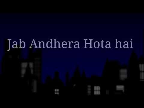 Jab Andhera Hota Hai   Whatsapp Status   Jab Andhera Hota Hai Aadhi Raat Ke Baad