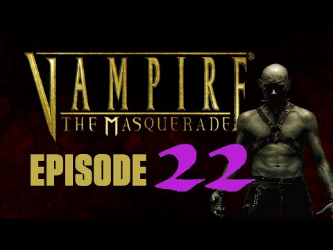 Vampire the Masquerade: Bloodlines, session 22 - Camera Shy