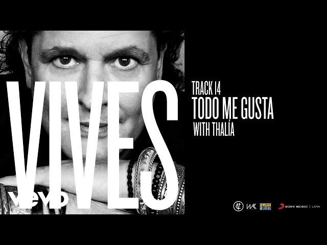 Carlos Vives - Todo Me Gusta (Audio) ft. Thalía