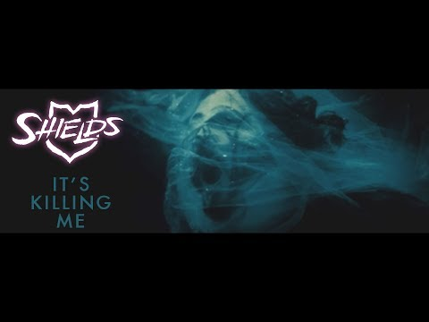 Shields - It's Killing Me (Official Video)