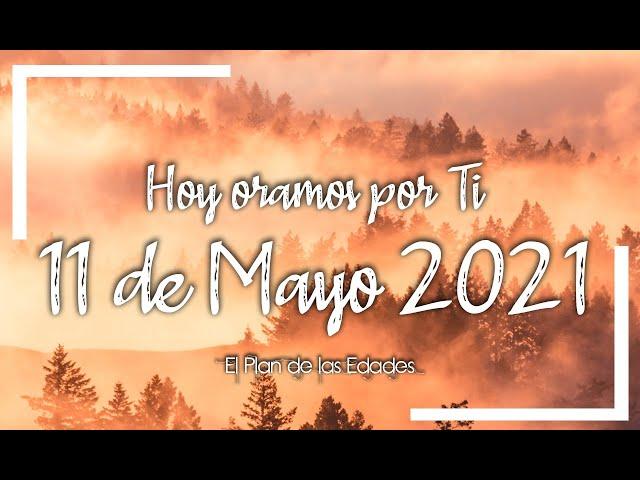 HOY ORAMOS POR TI | MAYO 11 de 2021 |  Oración Devocional | MINISTRANOS