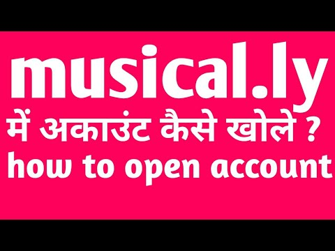 How to make open account in on  musically in hindi