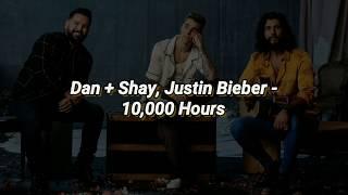 Download Dan + Shay, Justin Bieber - 10,000 Hours ( Lirik & Terjemahan )