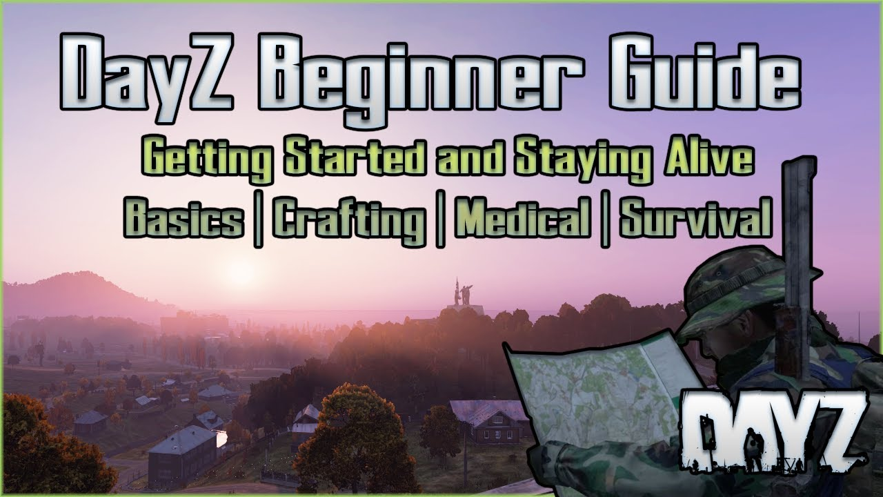 Download DayZ Beginner Guide - Basics, Crafting, Medical, Surviving, Interactions - Starting Out in 2020