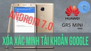 Xóa xác minh tài khoản Google cho Huawei GR5 Mini (NMO-L31) (Android 7.0)