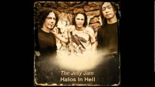 Watch Jelly Jam Halos In Hell video