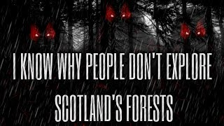 """""""I Know Why People Won't Explore The Woods In Scotland"""" Creepypasta"""