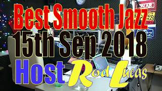 Best Smooth Jazz   (15th Sep 2018)  Host Rod Lucas