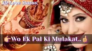 Wo Ek Pal Ki Mulakat Rang Layi Hai || 3D Love Status || Romantic Love Status || Lovely 30 Secont Vid
