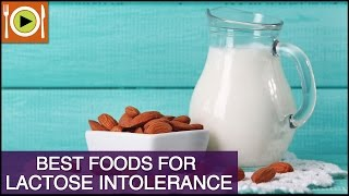 How to Treat Lactose Intolerance | Foods & Healthy Recipes