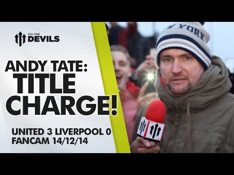 Andy Tate: TITLE CHARGE! - Manchester United 3 Liverpool 0 - FANCAM - 동영상