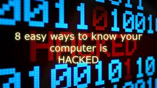 Top 8 easy ways to know if your computer has been hacked