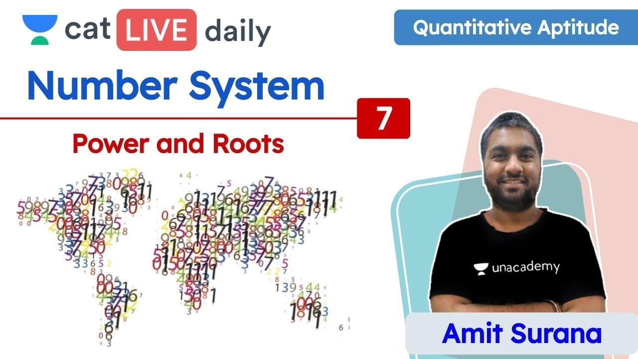 CAT: Power and Roots– L7 | Number System | Quantitative Ability | Unacademy CAT | Amit Sir