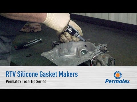 RTV Silicone Gasket Makers: Permatex Tech Tip Series