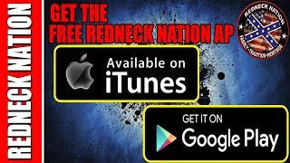 FREE REDNECK NATION AP! ON iTUNES AND GOOGLE PLAY (Redneck Nation)