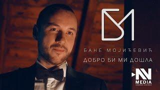 Смотреть клип Bane Mojicevic - Dobro Bi Mi Dosla