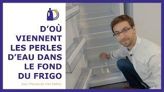 D'où vient la condensation dans le fond de votre frigo - Trucs et Astuces de Thomas