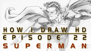 How I Draw Ep. 22 - Superman