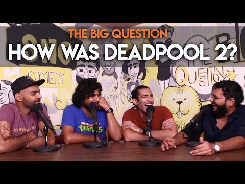 SnG: How Was Deadpool 2? | The Big Question S2 Ep41