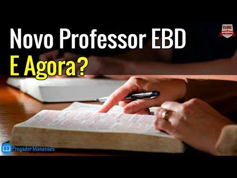 Sou Novo Professor da Escola Biblica Dominical (EBD) - O que Fazer?