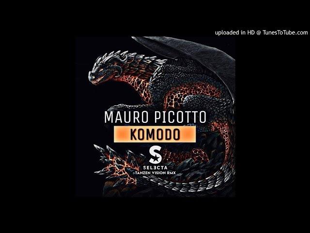 MAURO PICOTTO - KOMODO (DJ SELECTA TANZEN VISION RMX)