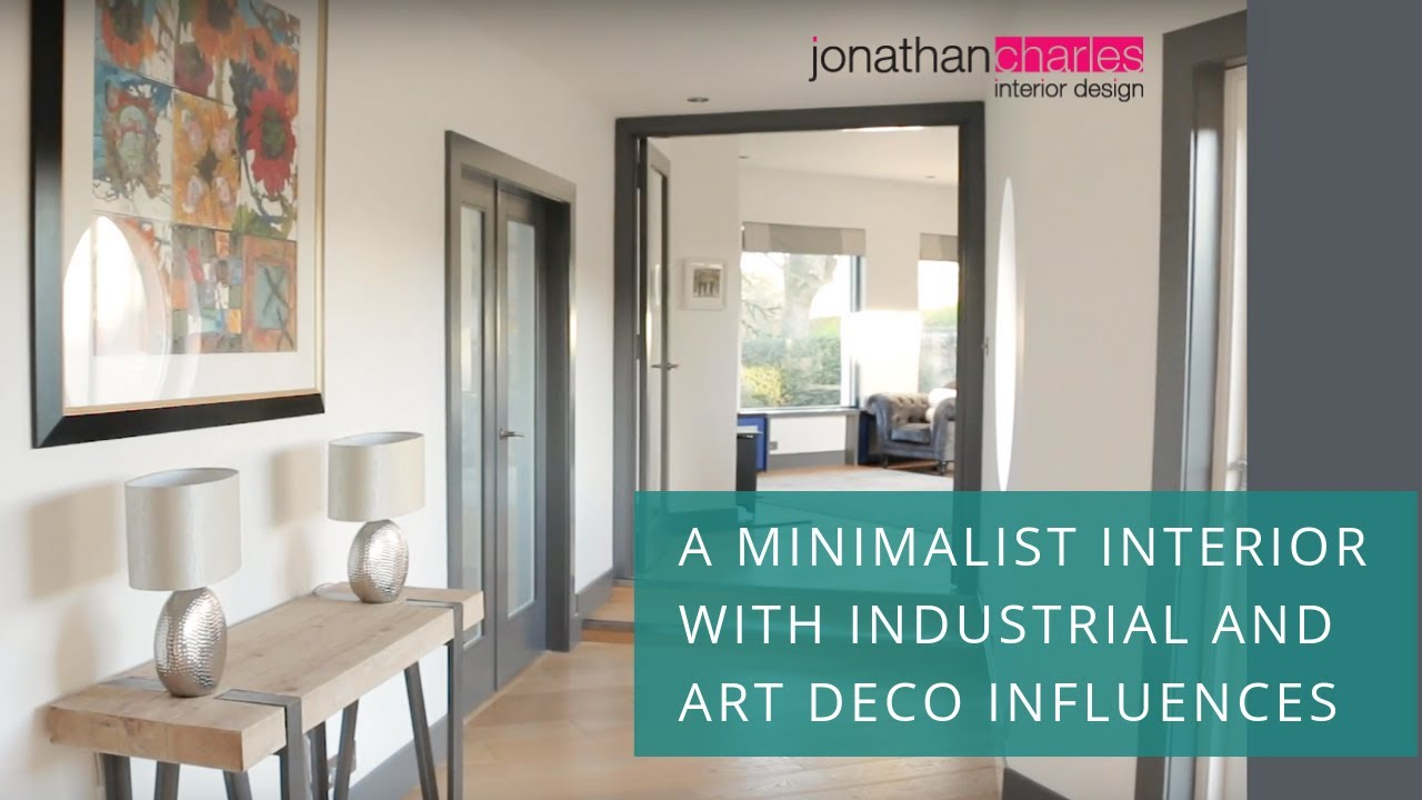 Interior Design Case Study A Minimalist Interior With Industrial And Art Deco Influences Youtube