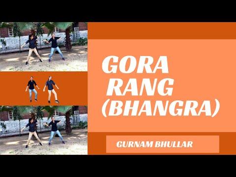 GORA RANG | Bhangra Video | Gurnam Bhullar | Latest Song 2018 | White Hill Music