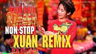 Nonstop Nhạc Xuân 2020 Remix Cực Mạnh   Liên khúc xuân sôi đông chào Tết 2020