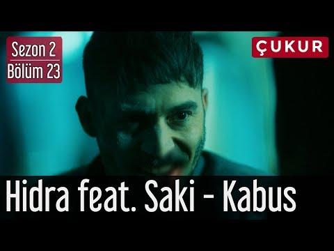 Çukur 2.Sezon 23.Bölüm - Hidra Feat. Saki - Kabus