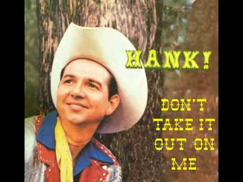HANK THOMPSON - Don't Take It Out On Me