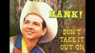 Watch Hank Thompson Dont Take It Out On Me video